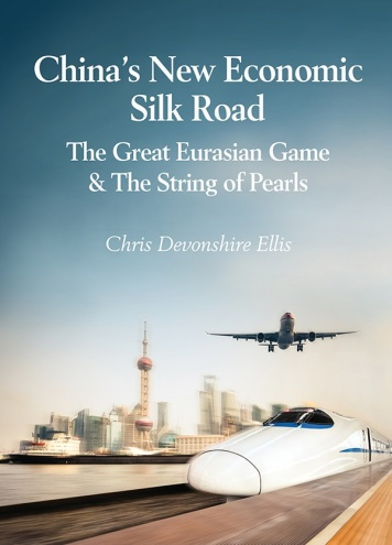 China's New Economic Silk Road: The Great Eurasian Game & The String of Pearls (PDF Download Version)