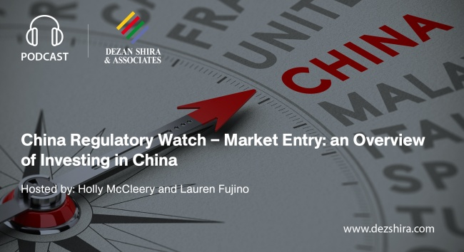 China Regulatory Watch – Market Entry: an Overview of Investing in China