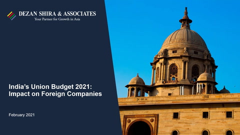 India's Union Budget 2021: Impact on Foreign Companies