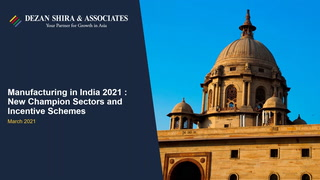 Manufacturing in India 2021: New Champion Sectors and Incentive Schemes
