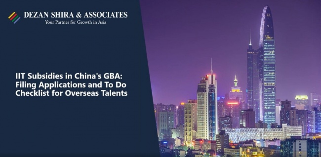 IIT Subsidies in China's GBA: Filing Applications and To Do Checklist for Overse...